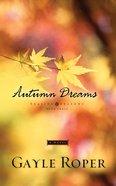 Autumn Dreams (#03 in Seaside Seasons Series) Paperback