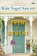 From This Moment: A Novel Paperback