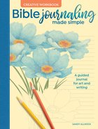 Bible Journaling Made Simple Creative Workbook: A Guided Journal For Art and Writing Paperback