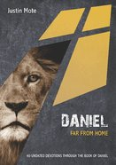 Daniel: Far From Home: 40 Undated Devotions Through the Book of Daniel (10 Publishing Devotions Series) eBook