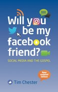 Will You Be My Facebook Friend?: Social Media and the Gospel Paperback