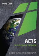 Acts: To the Ends of the Earth: 50 Undated Devotions Through the Book of Acts (10 Publishing Devotions Series) eBook