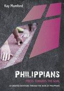 Philippians: Press Towards the Goal: 30 Undated Devotions Through the Book of Philippians (10 Publishing Devotions Series) Paperback