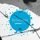 Believable: A Passion For Life DVD