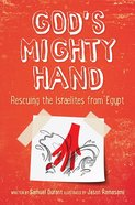God's Mighty Hand: Rescuing the Israelites From Egypt Paperback