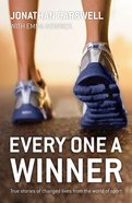 Every One a Winner: True Stories of Changed Lives From the World of Sport Paperback