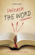 Unleash the Word: Studying the Bible in Small Groups Paperback