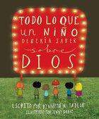 Todo Lo Que Un Nino Deberia Saber Sobre Dios (Everything A Child Should Know About God) Hardback