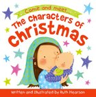 The Characters of Christmas (Board Book) Board Book