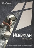 Nehemiah: The Holy City: 30 Undated Bible Readings (10 Publishing Devotions Series) Paperback