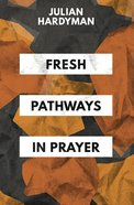 Fresh Pathways in Prayer Paperback