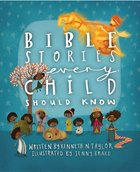 Bible Stories Every Child Should Know (A Child Should Know Series) Hardback