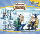 On Thin Ice (#07 in Adventures In Odyssey Gold Audio Series) CD