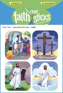 Jesus Died and Lives (6 Sheets, 24 Stickers) (Stickers Faith That Sticks Series) Stickers