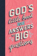 God's Little Book of Answers to Big Questions Hardback