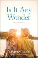 Is It Any Wonder (#01 in A Nantucket Love Story (C Walsh) Series) Paperback