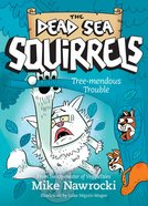 Tree-Mendous Trouble (#05 in Dead Sea Squirrels Series) Paperback