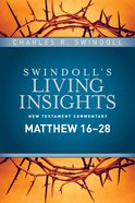 Insights on Matthew 16-28 (Swindoll's Living Insights New Testament Commentary Series) Hardback