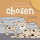 Chosen: Claiming Your Kingdom Purpose (Generation Claimed Series) Board Book