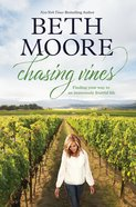 Chasing Vines: Finding Your Way to An Immensely Fruitful Life Hardback