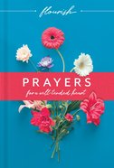 Flourish: Prayers For a Well-Tended Heart, eBook