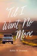 'Til I Want No More, eBook