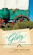 Glory (#04 in Brides Of The West Series) Mass Market