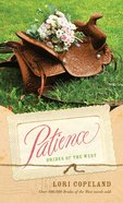 Patience (#06 in Brides Of The West Series) Paperback