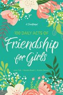 100 Daily Acts of Friendship For Girls Paperback