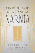 Finding God in the Land of Narnia Paperback