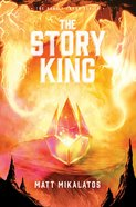 The Story King (#03 in Sunlit Lands Series) Hardback