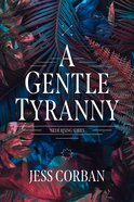 A Gentle Tyranny (#01 in Nede Rising Series) eBook