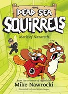 Merle of Nazareth (#07 in Dead Sea Squirrels Series) Paperback