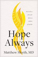Hope Always: How to Be a Force For Life in a Culture of Suicide Paperback