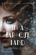 In a Far-Off Land, eBook