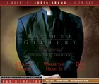 Radio Theatre #01: Father Gilbert Mysteries (3 CDS) (#01 in Father Gilbert Mysteries Radio Series) CD