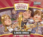 Clanging Cymbals... and the Meaning of Love (4 CDS) (#54 in Adventures In Odyssey Audio Series) CD