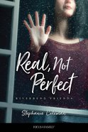 Real, Not Perfect (#01 in Riverbend Friends Series) Paperback