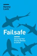 Failsafe: Living Secure in God's Acceptance Paperback