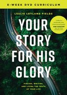 Your Story For His Glory: The Companion DVD to Your Story Matters (Dvd) DVD