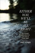 Either Way, We?Ll Be All Right, eBook