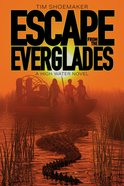 Escape From the Everglades (#01 in High Water Series) Paperback