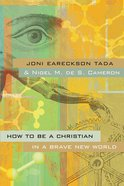 How to Be a Christian in a Brave New World Paperback