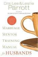 Marriage Mentor Training Manual For Husbands Paperback