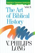 Art of Biblical History (Foundations Of Contemporary Interpretation Series) Paperback