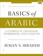 Basics of Arabic: A Complete Grammer, Workbook, and Lexicon Paperback