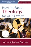 How to Read Theology For All Its Worth eBook