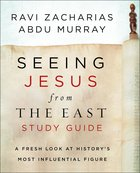 Seeing Jesus From the East: A Fresh Look At History's Most Influential Figure (Study Guide) Paperback