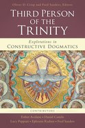 The Third Person of the Trinity: Explorations in Constructive Dogmatics Paperback