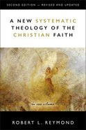 A New Systematic Theology of the Christian Faith (2nd Edition - And) Hardback